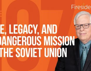 fireside-chat-ep-197-life-legacy-and-a-dangerous-mission-in-the-soviet-union
