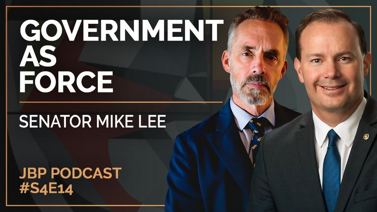 government-as-force-senator-mike-lee-jordan-b-peterson-podcast-s4-e14