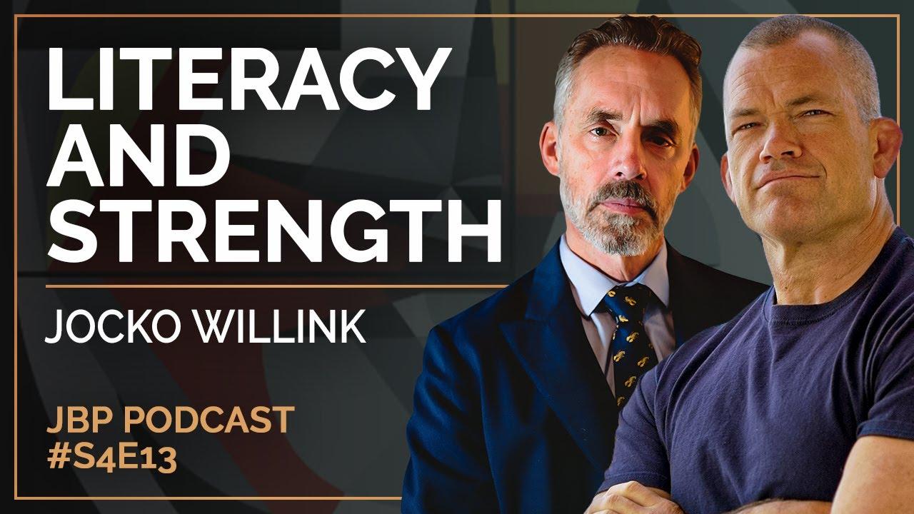 literacy-and-strength-jocko-willink-jordan-b-peterson-podcast-s4-e13