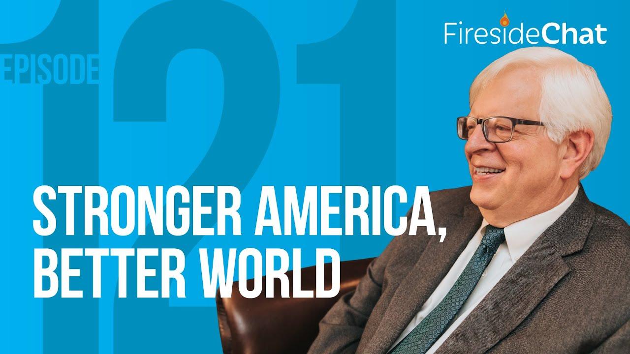 fireside-chat-ep-121-stronger-america-better-world