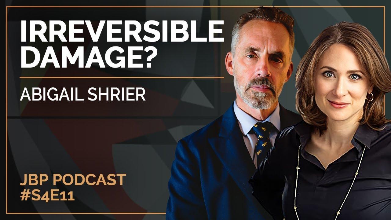 irreversible-damage-abigail-shrier-jordan-b-peterson-podcast-s4-e11