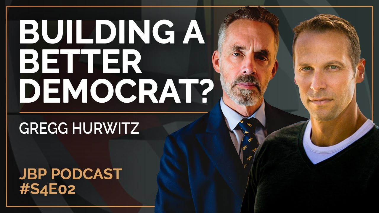 build-a-better-democrat-gregg-hurwitz-jordan-b-peterson-podcast-s4-e2