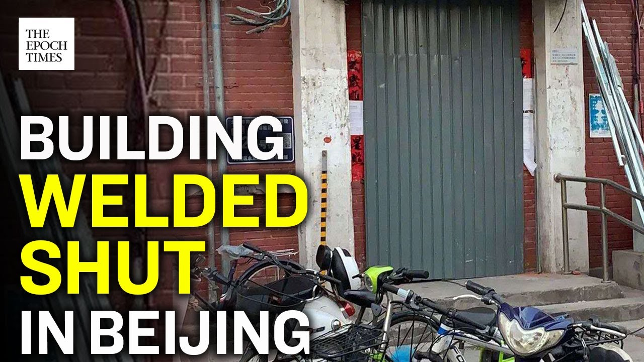 beijing-building-welded-shut-because-tenant-contracted-ccp-virus-ccp-virus-covid-19-epoch-news