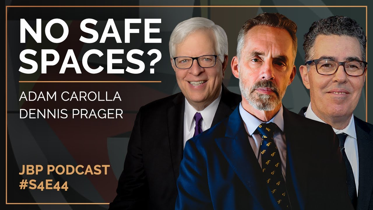 no-safe-spaces-prager-and-carolla-the-jordan-b-peterson-podcast-s4-e44