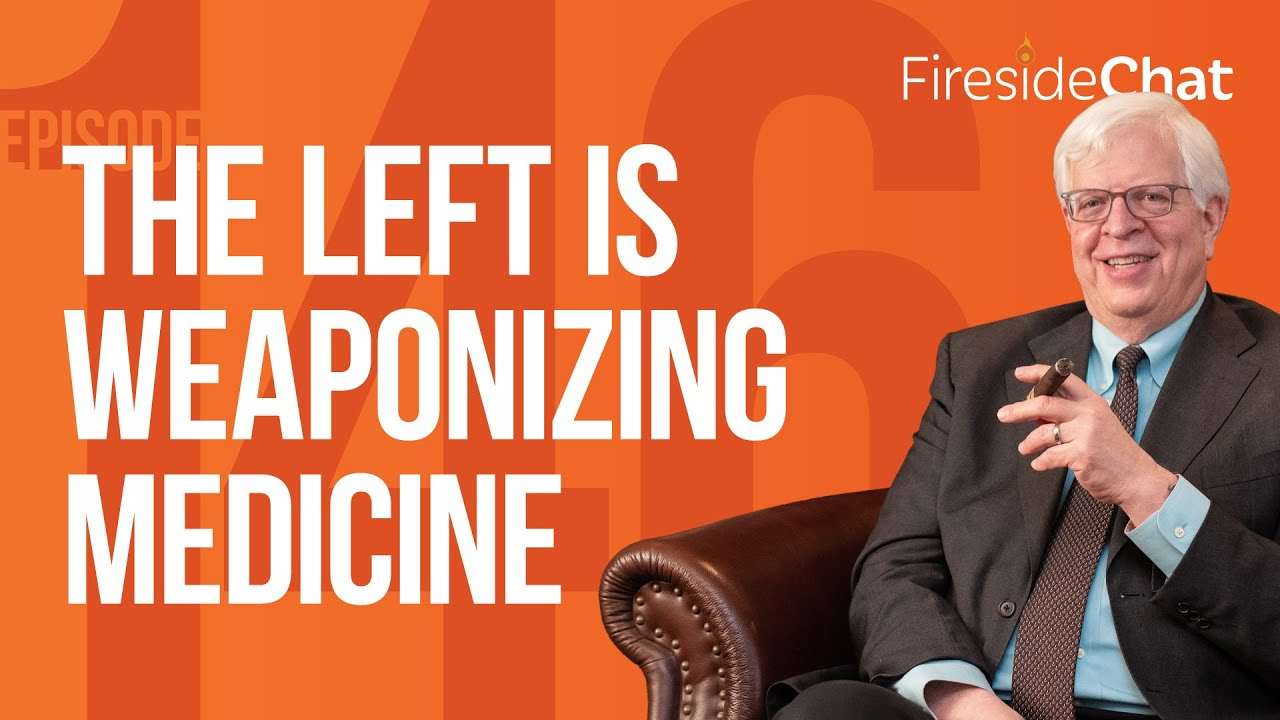 fireside-chat-ep-146-the-left-is-weaponizing-medicine