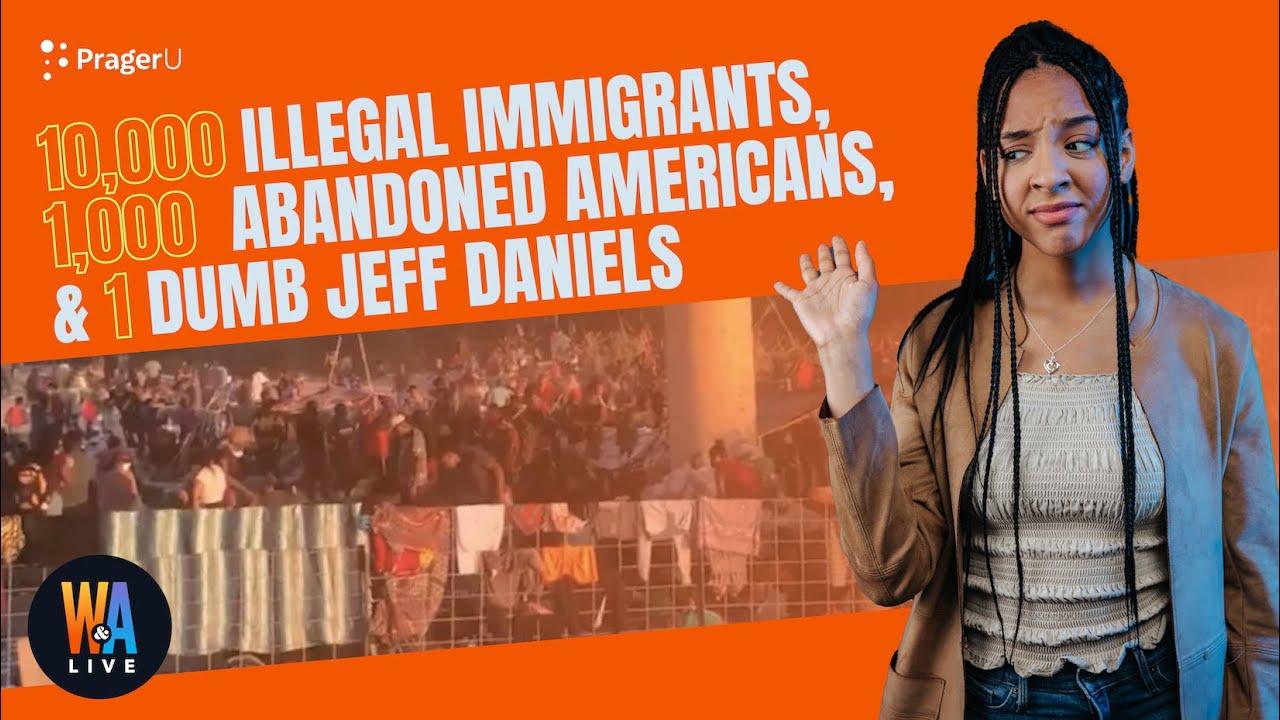10000-illegal-immigrants-1000-abandoned-americans-1-dumb-jeff-daniels-will-amala-live