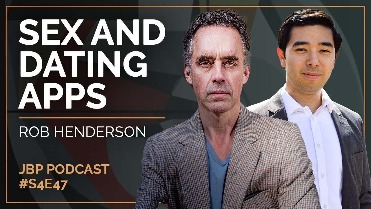 sex-and-dating-apps-rob-henderson-the-jordan-b-peterson-podcast-s4-e47