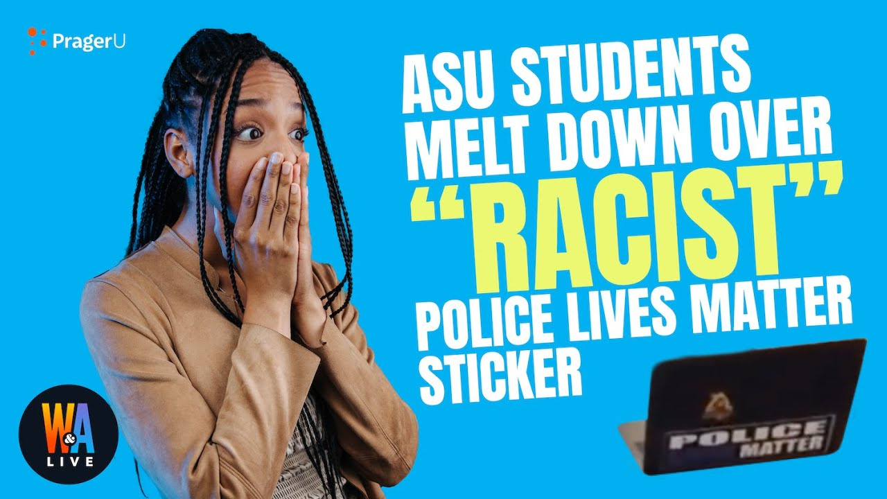 asu-students-melt-down-over-racist-police-lives-matter-sticker-will-amala-live